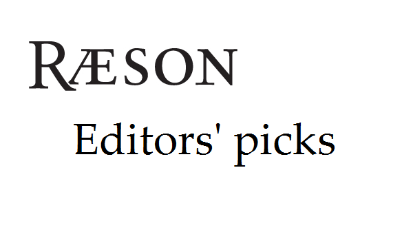 RÆSON: Editors' picks