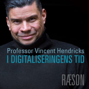 I digitaliseringens tid: Ny podcast med professor Vincent F. Hendricks